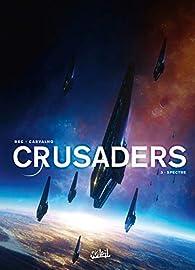 Crusaders, tome 3 : Spectre par Christophe Bec