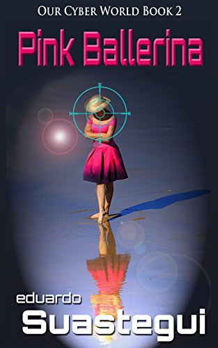 Pink Ballerina (Our Cyber World Book 2) (English Edition)