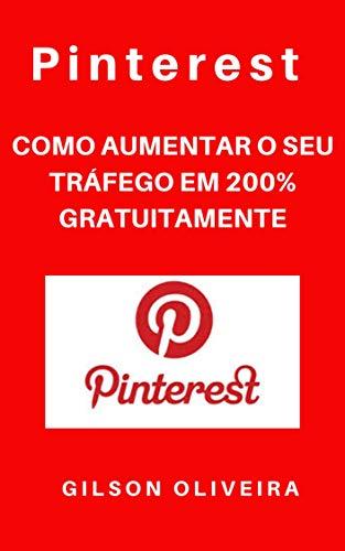 Pinterest como aumentar o seu tráfego gratuitamente em 200