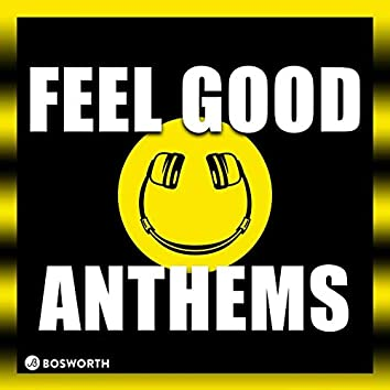 Feel Good Anthems