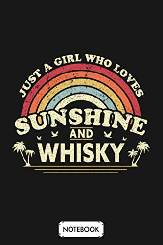 Whisky Print Just A Girl Who Loves Sunshine And Whisky Graphic Notebook: Planner, Journal, Matte Finish Cover, Diary, Lined College Ruled Paper, 6x9 120 Pages