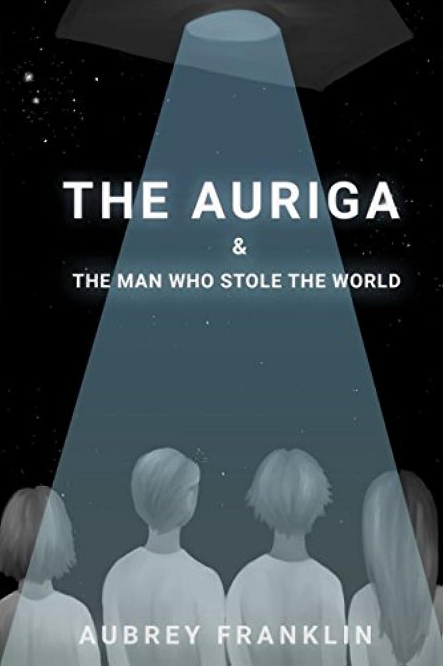 気配りのある敗北連鎖The Auriga and the Man Who Stole The World