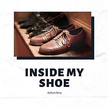 Inside My Shoe