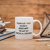 "Tazza da tè in ceramica con scritta ""Your G-oogle Search Does Not T-Rump My Medical Degree Novelty Tazza da tè in ceramica per uomini e donne"