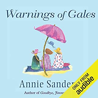 Warnings of Gales                   By:                                                                                                                                 Annie Sanders                               Narrated by:                                                                                                                                 Kim Hicks                      Length: 11 hrs and 21 mins     11 ratings     Overall 3.9