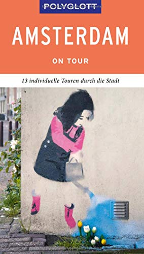 POLYGLOTT on tour Reiseführer Amsterdam: Individuelle Touren durch die Stadt