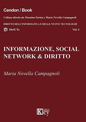Informazione, social network & diritto: Dalle fake news all'hate speech online. Risvolti sociologici, profili giuridici, interventi normativi