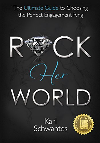 Rock Her World: The Ultimate Guide to Choosing the Perfect Engagement Ring (English Edition)