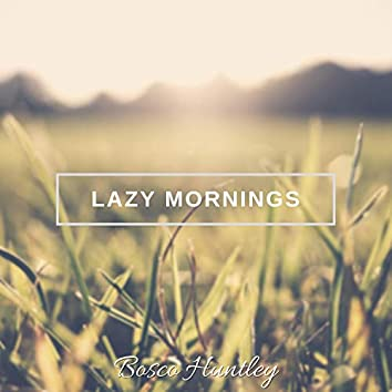 Lazy Mornings