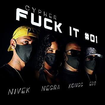 Cypher Fuck It #01