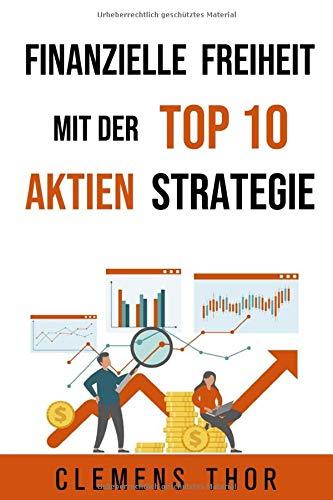 Finanzielle Freiheit mit der Top 10 Aktien Strategie