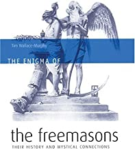 The Enigma of the Freemasons: Their History and Mystical Connections