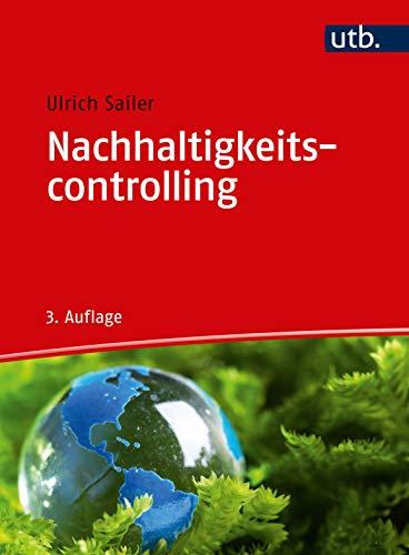 Nachhaltigkeitscontrolling: Was Controller und Manager über die Steuerung der Nachhaltigkeit wissen sollten