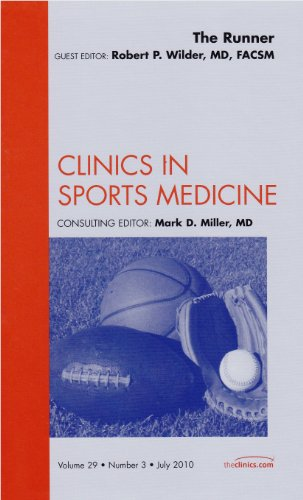The Runner, An Issue of Clinics in Sports Medicine (Volume 29-3) (The Clinics: Orthopedics (Volume 29-3))