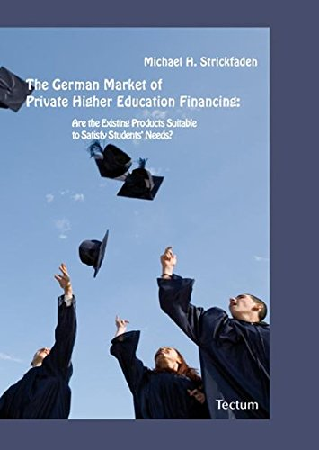 The German Market Of Private Higher Education Financing Are The Existing Products Suitable To Satisfy Students