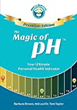 The Magic of pH - PREMIUM EDITION: Your Ultimate Personal Health Indicator