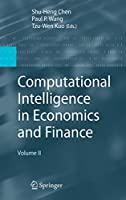 Computational Intelligence in Economics and Finance: Volume II