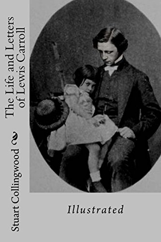 Download The Life and Letters of Lewis Carroll: Illustrated 1983739030