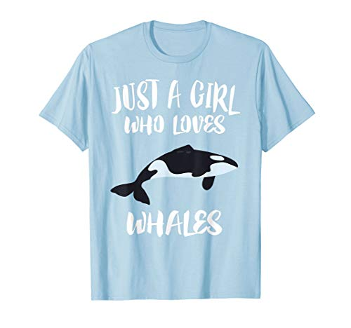 Just A Girl Who Loves Whales T-Shirt Ocean Killer Whale Gift