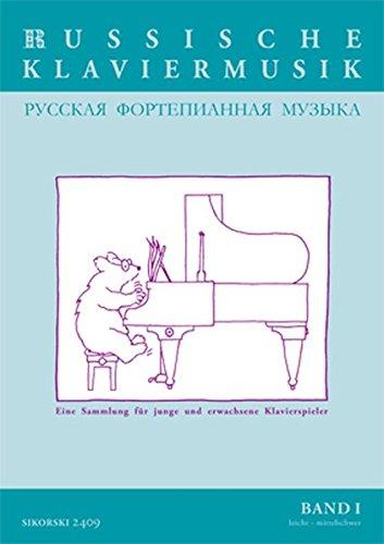Russische Klaviermusik: Eine Sammlung für junge und erwachsene Klavierspieler. Bd I: leicht - mittelschwer