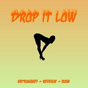Drop It Low (feat. Revenue & Ruga)