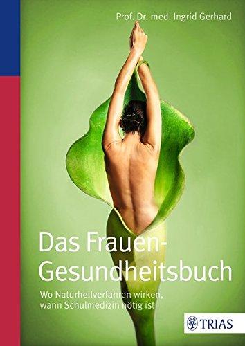 Gerhard, Ingrid<br />Das Frauen-Gesundheitsbuch