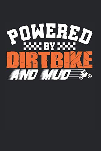 Powered By Dirtbike And Mud: Motocross & Biker Notebook 6'x 9' Supercross Gift For Rider & Supercross