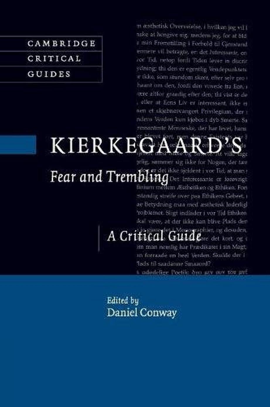 完璧振動させる捨てるKierkegaard's Fear and Trembling: A Critical Guide (Cambridge Critical Guides)