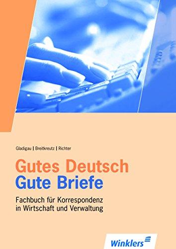 Gutes Deutsch - Gute Briefe Fachbuch für Korrespondenz in Wirtschaft und Verwaltung