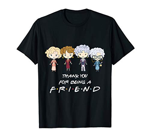 Thank You For Being A Friend Golden Girls T-shirt for Men or Women, Many Colors, S to 3XL