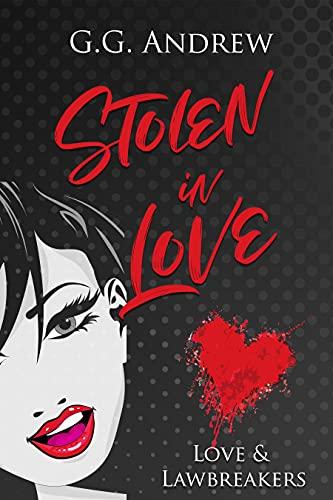 Stolen in Love (Love and Lawbreakers Book 2)
