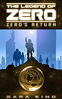 Zero's Return (The Legend of ZERO, Book 3) by [Sara King]