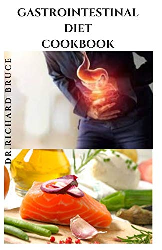 GASTROINTESTINAL DIET COOKBOOK: Dietary Easy To Follow...