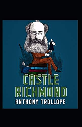 Castle Richmond: Anthony Trollope (World Literature,Classics) [Annotated]