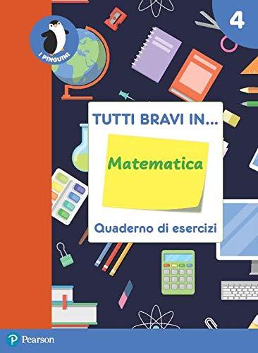 Tutti bravi in... matematica 4. Quaderno di esercizi. Per la Scuola elementare
