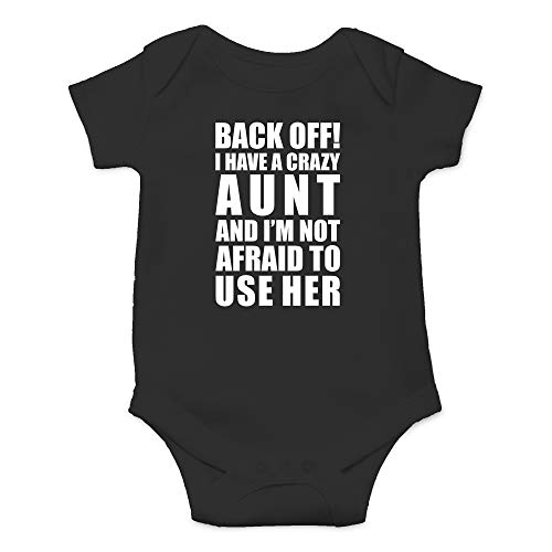 CBTwear Back Off! I Have A Crazy Aunt Cute Infant One-Piece Baby Bodysuit