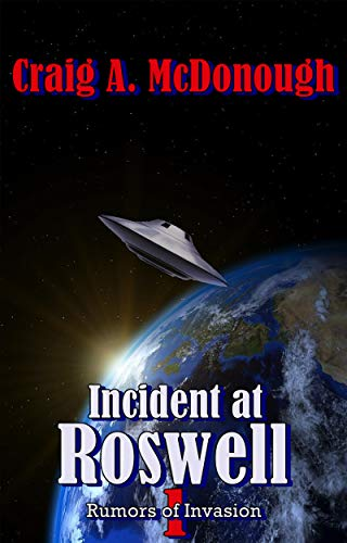 Incident at Roswell 1: Rumors of Invasion (Alien Invasion Series) (English Edition)