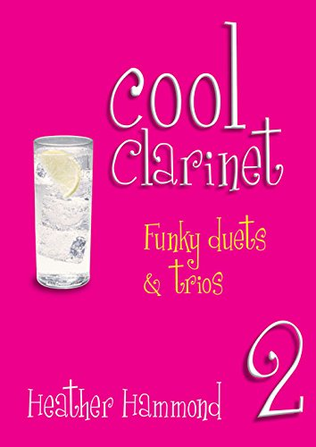 Cool Clarinet 2 - Funky Duets + Trios Grade 4-5