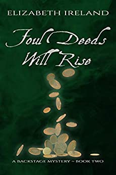 Foul Deeds Will Rise (Backstage Mystery Series Book 2) by [Elizabeth Ireland]