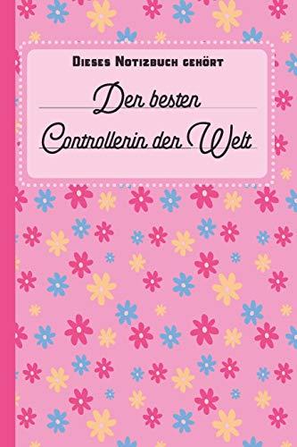 Dieses Notizbuch gehört der besten Controllerin der Welt: blanko Notizbuch | Journal | To Do Liste für Controller und Controllerinnen - über 100 ... Notizen - Tolle Geschenkidee als Dankeschön