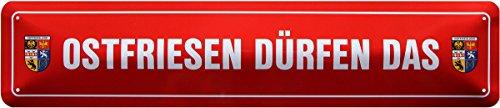 Ostfriesen dürfen das Spruch Ostfriesland Straßenschild Blechschild 46x10 STR258