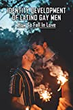 Identity Development Of Latino Gay Men: How To Fall In Love: Gay Romance Novels (English Edition)