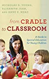 From Cradle to Classroom: A Guide to Special Education for Young Children