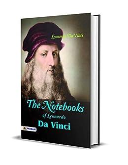 The Notebooks of Leonardo Da Vinci (Best Motivational Books for Personal Development (Design Your Life)) by [Leonardo Da Vinci]
