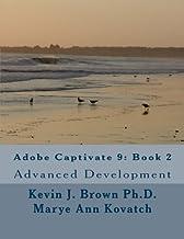 Adobe Captivate 9: Book 2: Advanced Development (Volume 2)