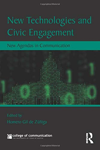 New Technologies and Civic Engagement: New Agendas in Communication