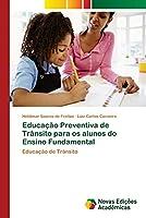 Educação Preventiva de Trânsito para os alunos do Ensino Fundamental