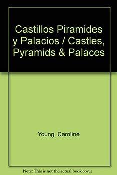 Paperback Castillos Piramids Y Palacios (Castles, Pyramids & Palaces) (Spanish Edition) Book