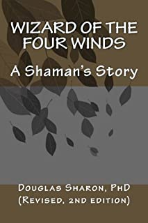 Wizard of the Four Winds: A Shaman's Story