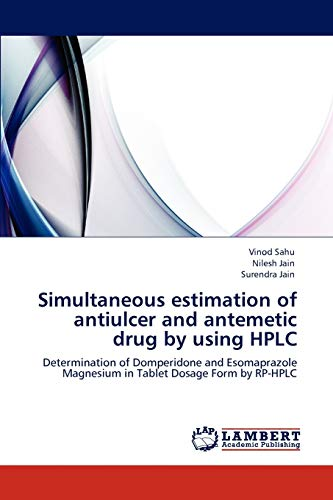 Simultaneous estimation of antiulcer and antemetic drug by using HPLC: Determination of Domperidone and Esomaprazole Magnesium in Tablet Dosage Form by RP-HPLC